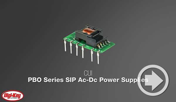 Digi-Key Daily Video Highlights CUI's Compact SIP Ac-Dc Power Supply Series